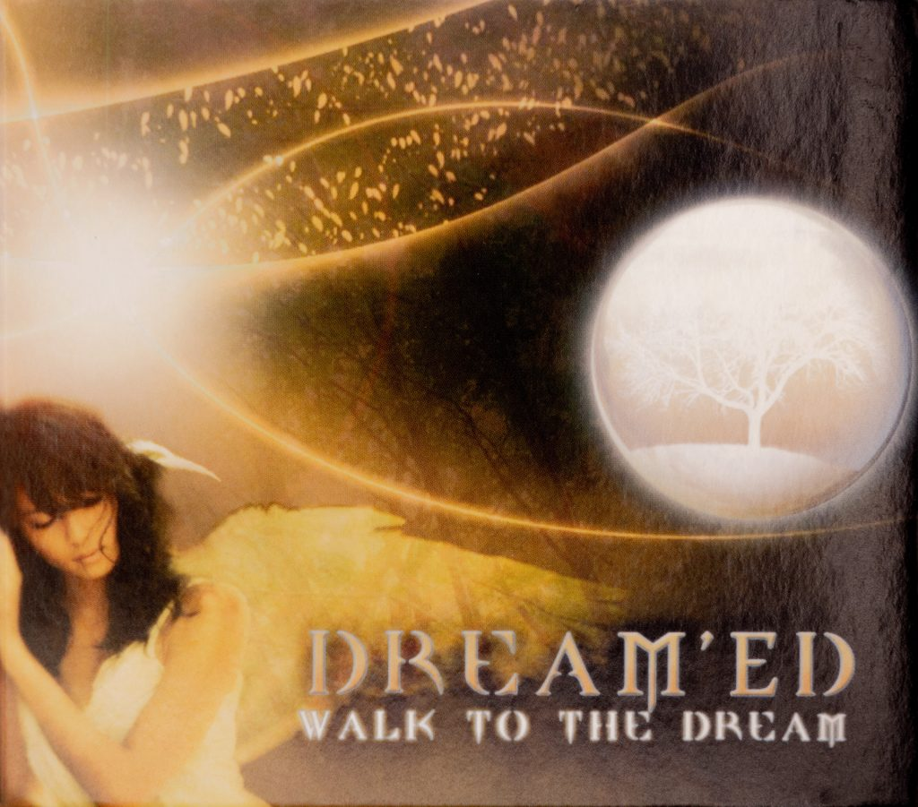 Walk To The Dream - Dream'Ed