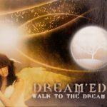 Walk To The Dream - Dream'Ed