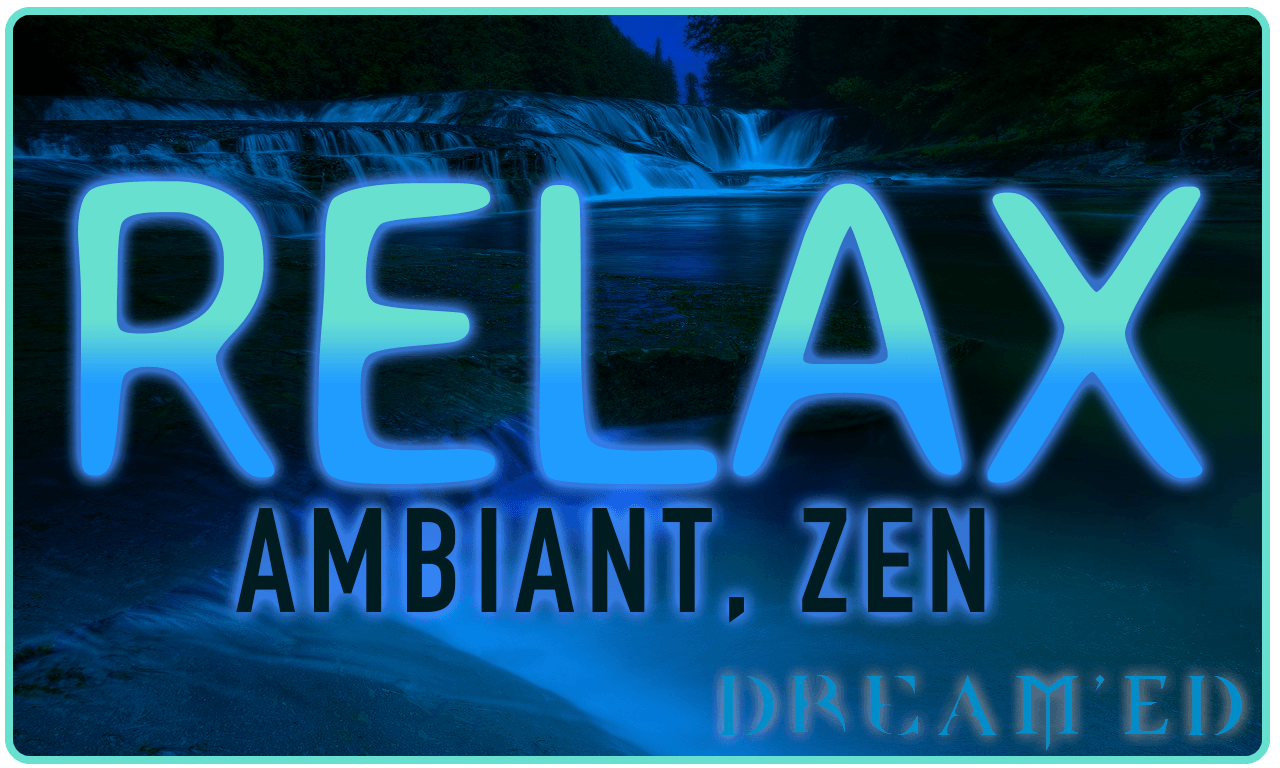 Relax - Playlist - Dream'Ed