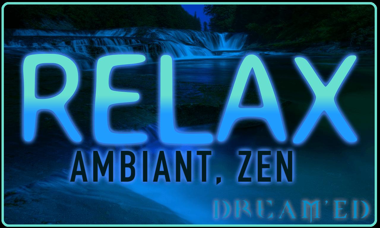 Relax - Playlist - Dream'Ed