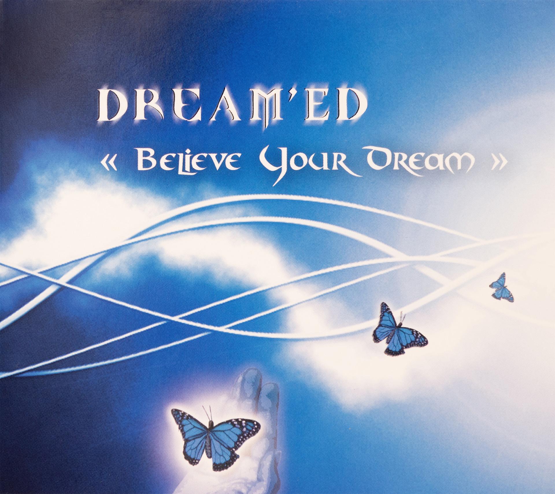 Believe Your Dream - Dream'Ed